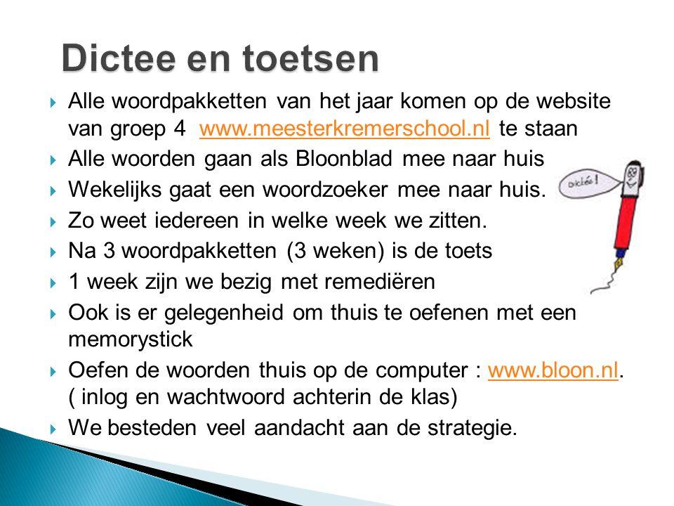  Alle woordpakketten van het jaar komen op de website van groep 4 www.meesterkremerschool.nl te staanwww.meesterkremerschool.nl  Alle woorden gaan a