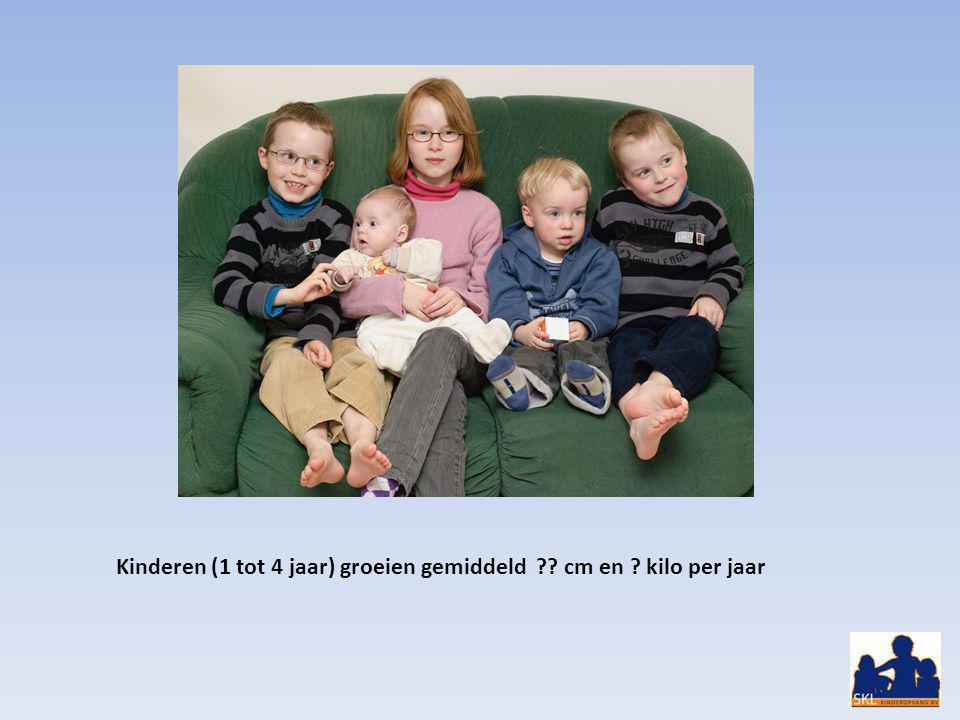 Kinderen (1 tot 4 jaar) groeien gemiddeld ?? cm en ? kilo per jaar