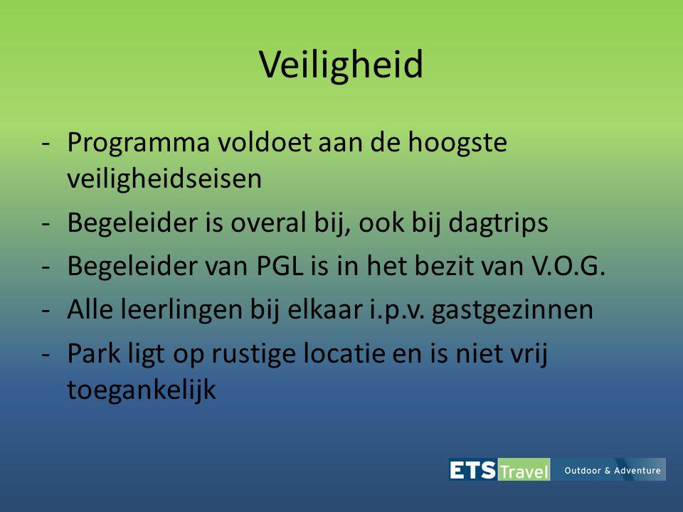 Veiligheid -Programma voldoet aan de hoogste veiligheidseisen -Begeleider is overal bij, ook bij dagtrips -Begeleider van PGL is in het bezit van V.O.