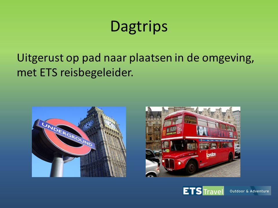 Dagtrips Uitgerust op pad naar plaatsen in de omgeving, met ETS reisbegeleider.