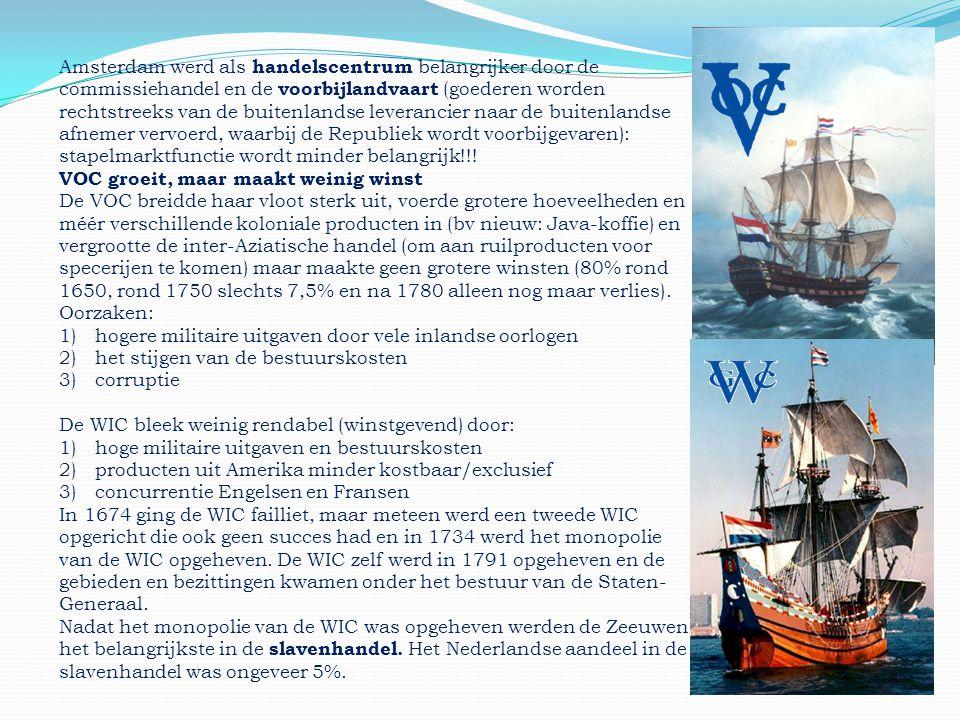 Amsterdam werd als handelscentrum belangrijker door de commissiehandel en de voorbijlandvaart (goederen worden rechtstreeks van de buitenlandse levera