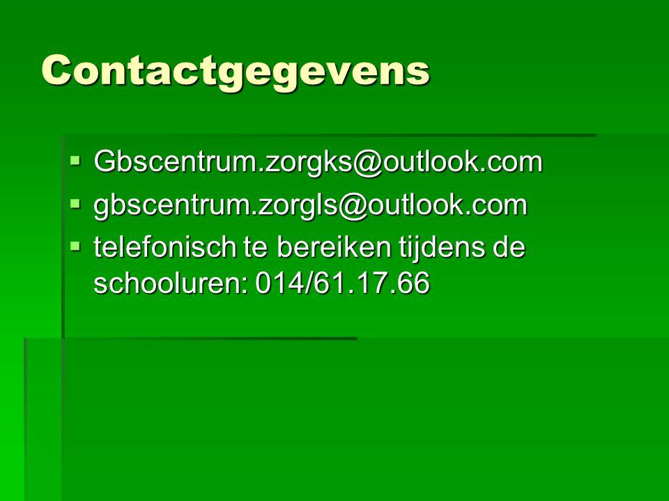 Contactgegevens  Gbscentrum.zorgks@outlook.com  gbscentrum.zorgls@outlook.com  telefonisch te bereiken tijdens de schooluren: 014/61.17.66