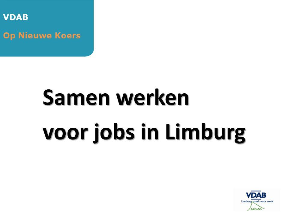VDAB Op Nieuwe Koers Samen werken voor jobs in Limburg