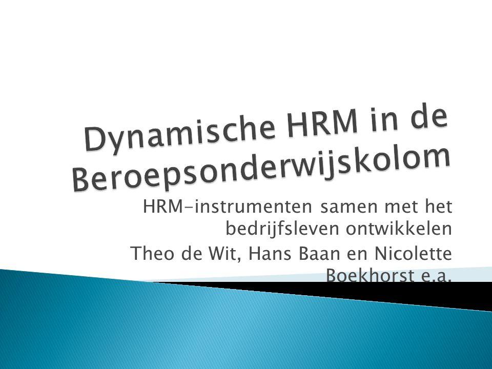 HRM-instrumenten samen met het bedrijfsleven ontwikkelen Theo de Wit, Hans Baan en Nicolette Boekhorst e.a.