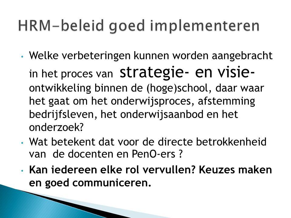 • Welke verbeteringen kunnen worden aangebracht in het proces van strategie- en visie- ontwikkeling binnen de (hoge)school, daar waar het gaat om het