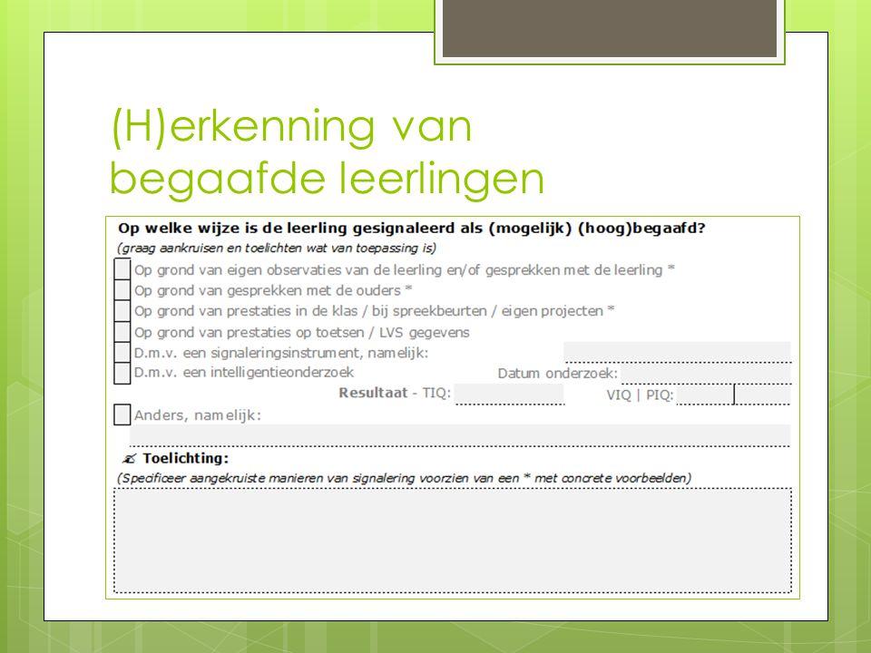 (H)erkenning van begaafde leerlingen Structureel ingebedde systematiek voor signalering, o.b.v. subjectieve en objectieve informatiebronnen  Gesprekk