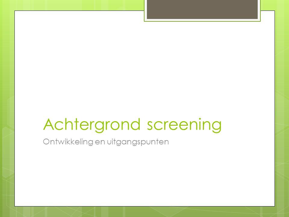 Achtergrond screening Ontwikkeling en uitgangspunten