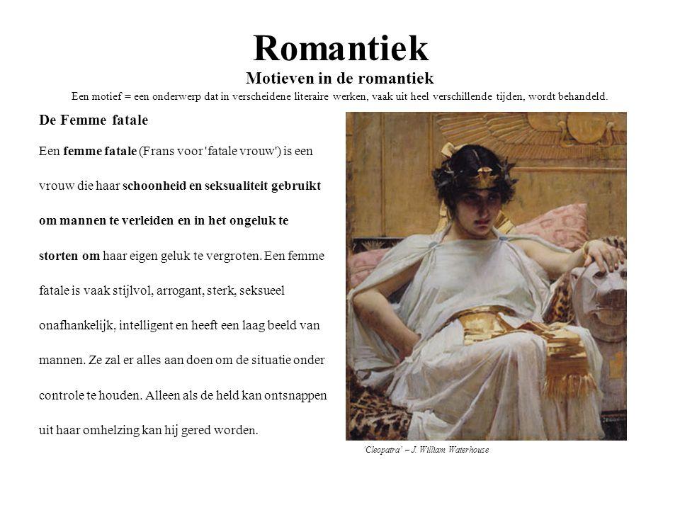 Romantiek Motieven in de romantiek Een motief = een onderwerp dat in verscheidene literaire werken, vaak uit heel verschillende tijden, wordt behandel