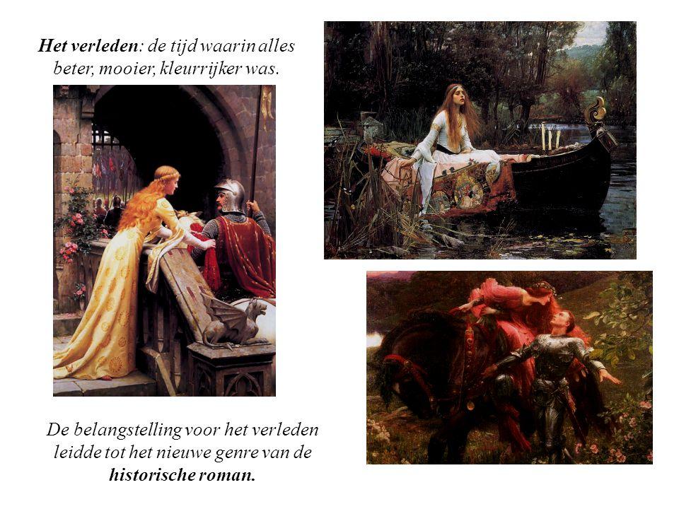 De belangstelling voor het verleden leidde tot het nieuwe genre van de historische roman. Het verleden: de tijd waarin alles beter, mooier, kleurrijke