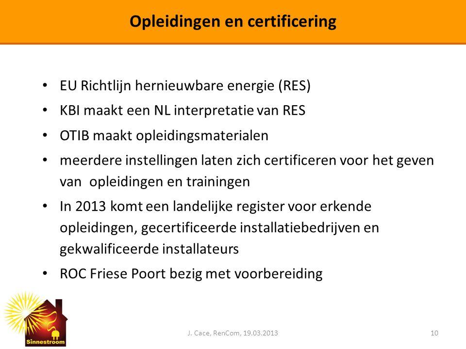 • EU Richtlijn hernieuwbare energie (RES) • KBI maakt een NL interpretatie van RES • OTIB maakt opleidingsmaterialen • meerdere instellingen laten zic
