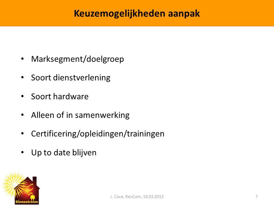 • Marksegment/doelgroep • Soort dienstverlening • Soort hardware • Alleen of in samenwerking • Certificering/opleidingen/trainingen • Up to date blijv