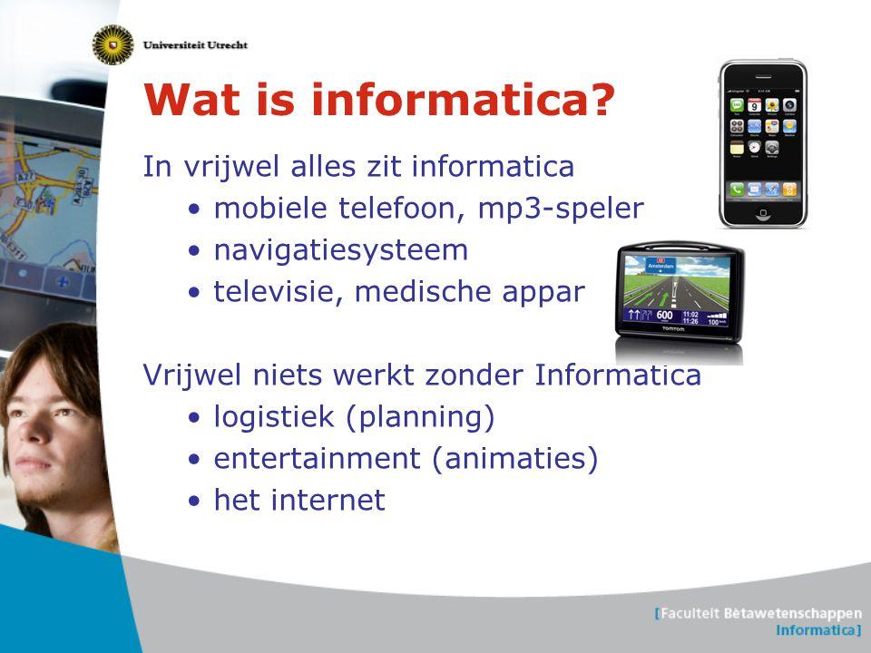 Voorbeeld: Computer Games •Zeer grote toepassingen •Meest moderne informatica technieken •Game Technologie is een van de richtingen van Informatica in Utrecht
