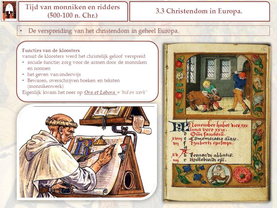 Tijd van monniken en ridders (500-100 n. Chr.) 3.3 Christendom in Europa..