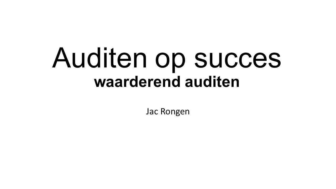 Auditen op succes waarderend auditen Jac Rongen