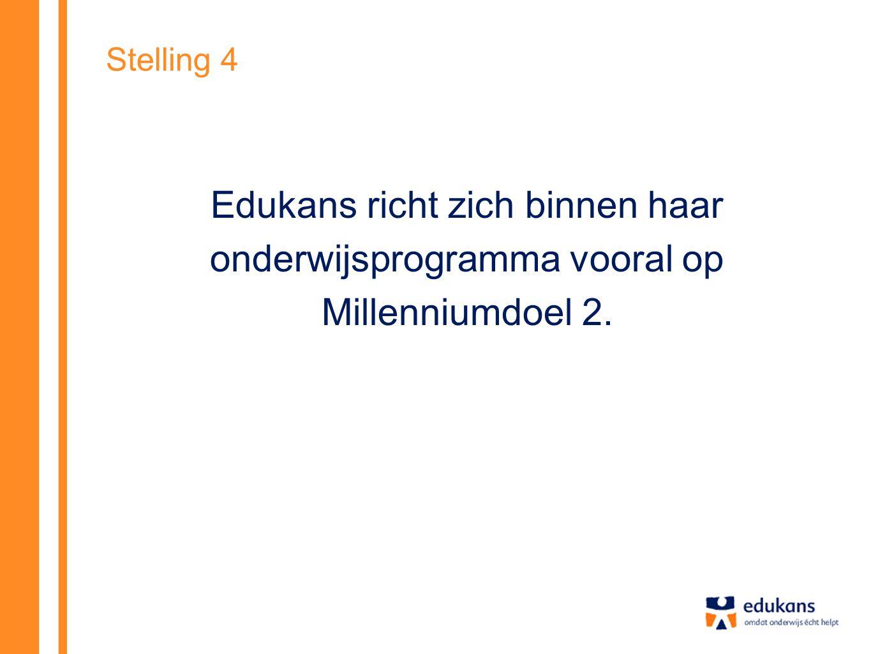 Stelling 4 Edukans richt zich binnen haar onderwijsprogramma vooral op Millenniumdoel 2.