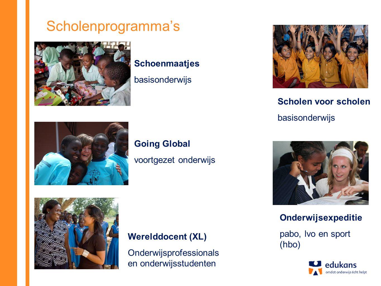 Scholenprogramma's Schoenmaatjes basisonderwijs Werelddocent (XL) Onderwijsprofessionals en onderwijsstudenten Onderwijsexpeditie pabo, lvo en sport (hbo) Scholen voor scholen basisonderwijs Going Global voortgezet onderwijs