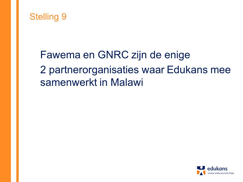 Stelling 9 Fawema en GNRC zijn de enige 2 partnerorganisaties waar Edukans mee samenwerkt in Malawi