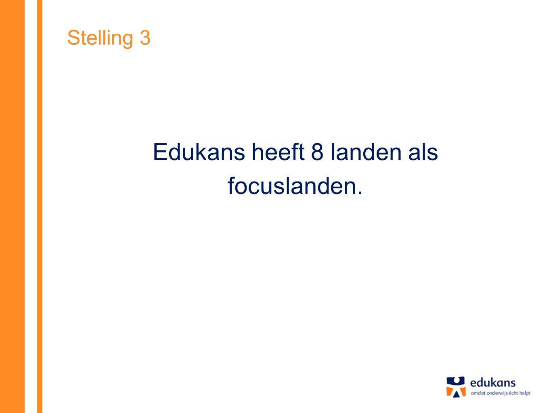 Stelling 3 Edukans heeft 8 landen als focuslanden.
