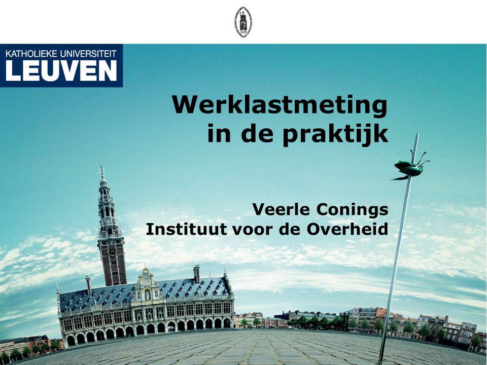 Werklastmeting in de praktijk Veerle Conings Instituut voor de Overheid