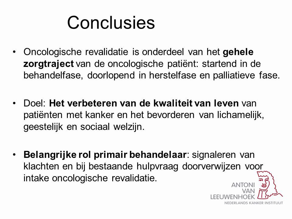 Conclusies •Oncologische revalidatie is onderdeel van het gehele zorgtraject van de oncologische patiënt: startend in de behandelfase, doorlopend in h