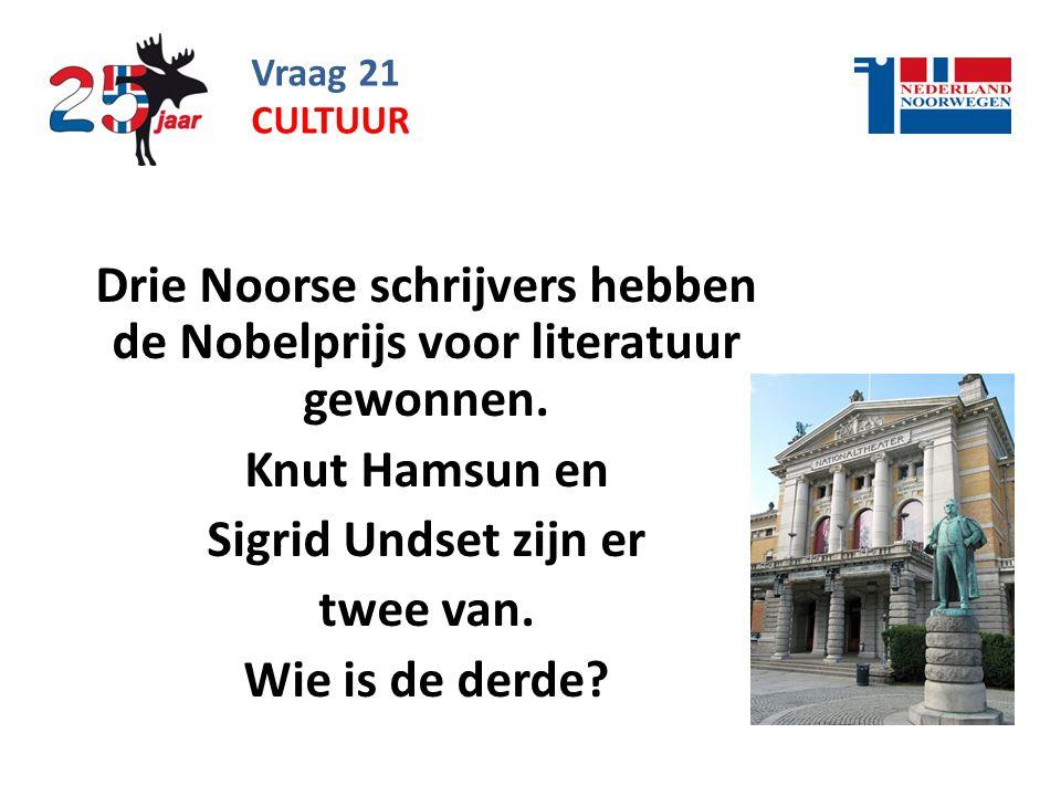 Vraag 21 Drie Noorse schrijvers hebben de Nobelprijs voor literatuur gewonnen.