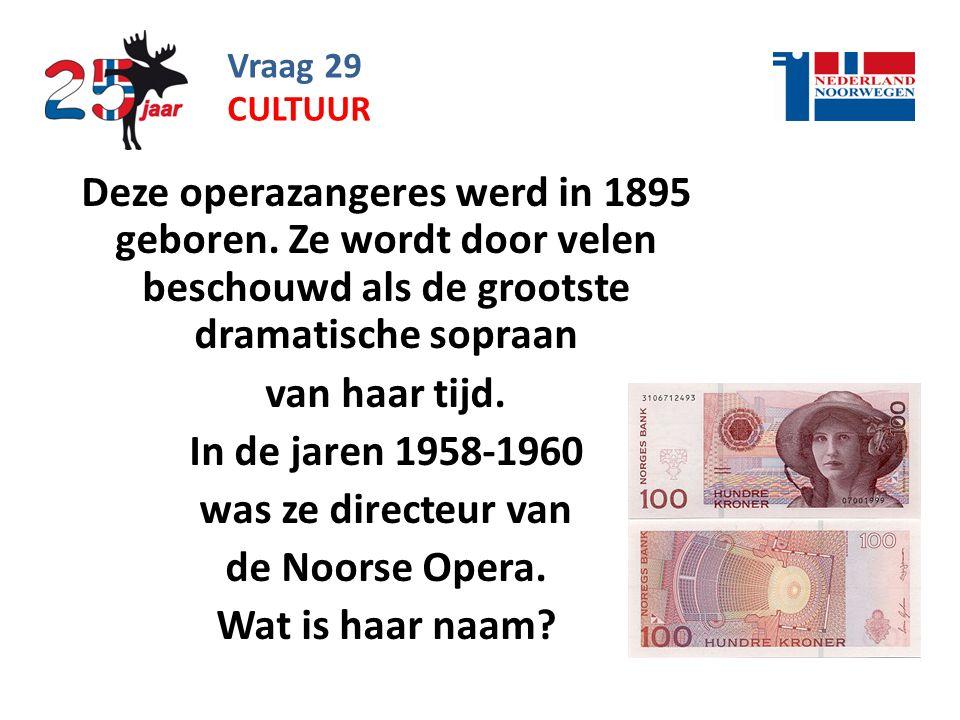 Vraag 29 Deze operazangeres werd in 1895 geboren.