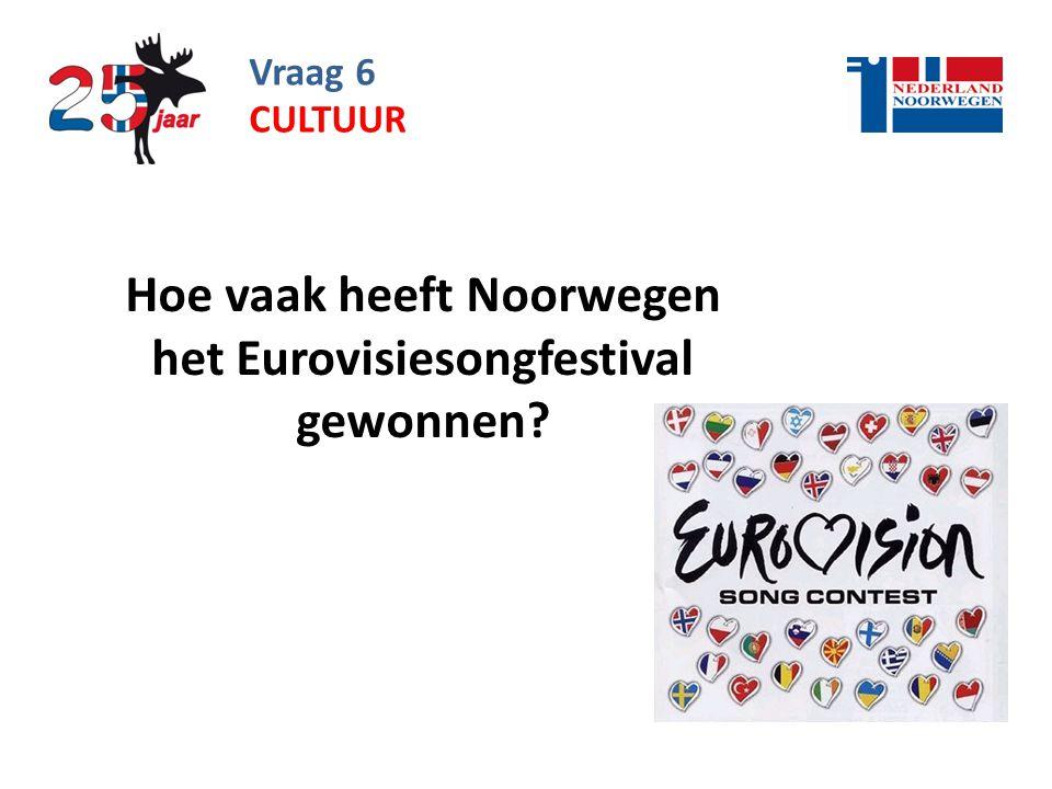 Vraag 6 Hoe vaak heeft Noorwegen het Eurovisiesongfestival gewonnen? CULTUUR