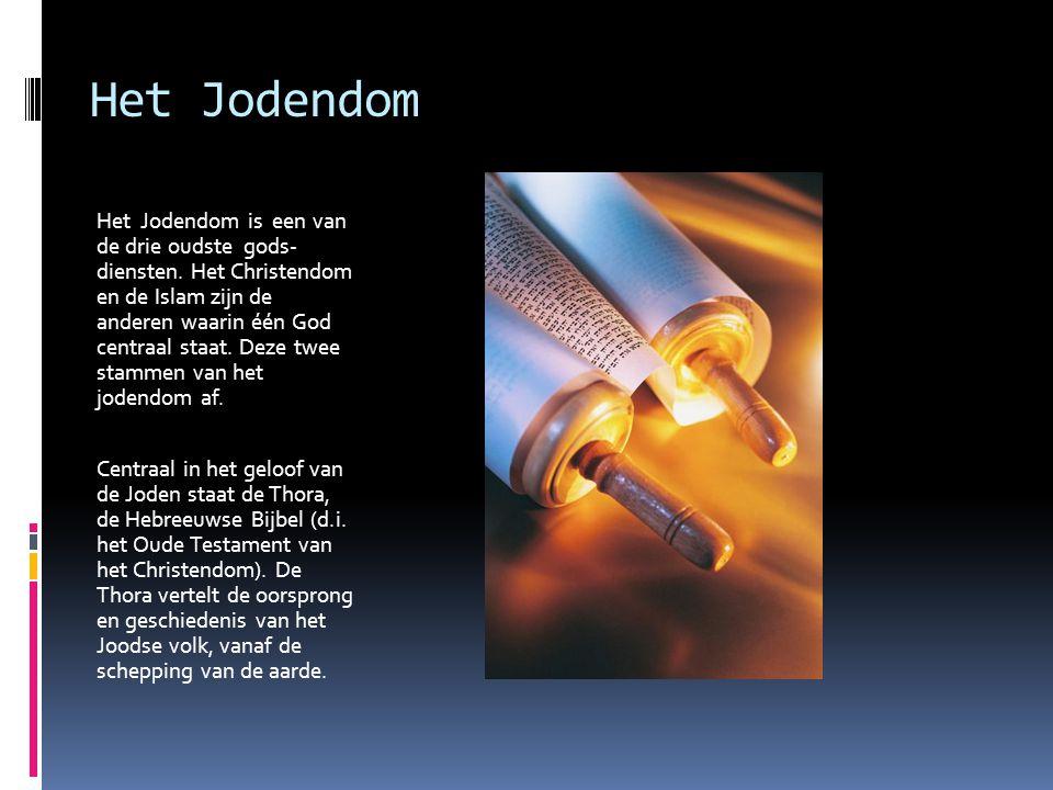 Het Jodendom Het Jodendom is een van de drie oudste gods- diensten. Het Christendom en de Islam zijn de anderen waarin één God centraal staat. Deze tw