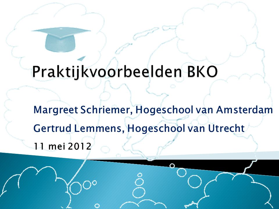Margreet Schriemer, Hogeschool van Amsterdam Gertrud Lemmens, Hogeschool van Utrecht 11 mei 2012
