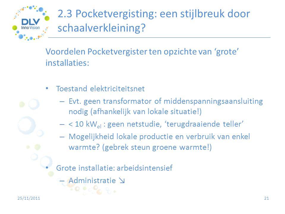 2.3 Pocketvergisting: een stijlbreuk door schaalverkleining? 21 Voordelen Pocketvergister ten opzichte van 'grote' installaties: • Toestand elektricit
