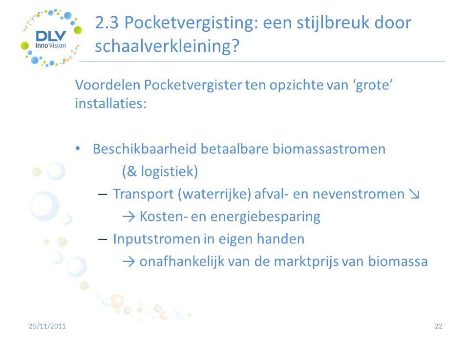 2.3 Pocketvergisting: een stijlbreuk door schaalverkleining? 22 Voordelen Pocketvergister ten opzichte van 'grote' installaties: • Beschikbaarheid bet
