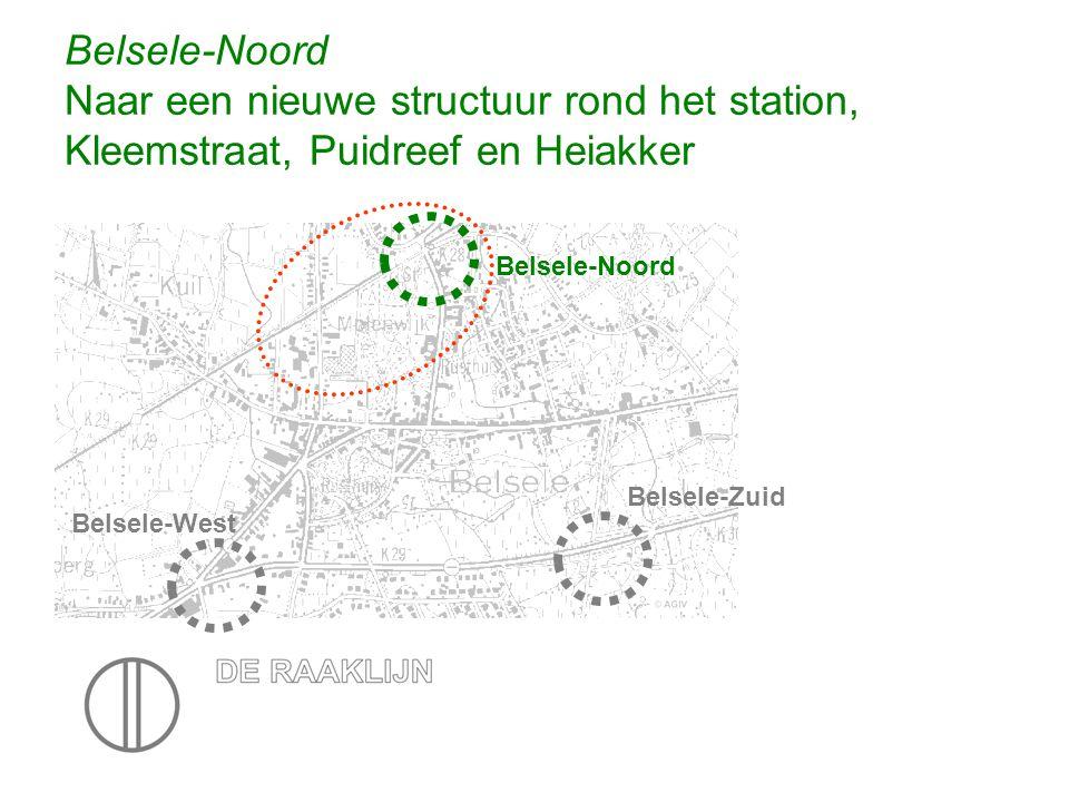 Belsele-Noord Naar een nieuwe structuur rond het station, Kleemstraat, Puidreef en Heiakker Belsele-Noord Belsele-Zuid Belsele-West