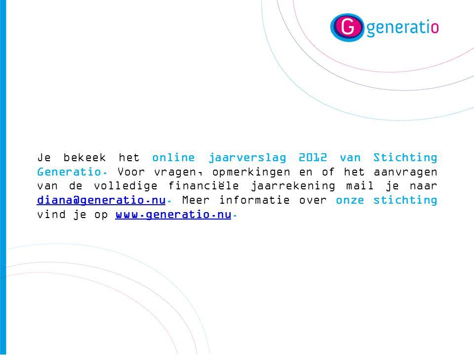 Je bekeek het online jaarverslag 2012 van Stichting Generatio. Voor vragen, opmerkingen en of het aanvragen van de volledige financiële jaarrekening m