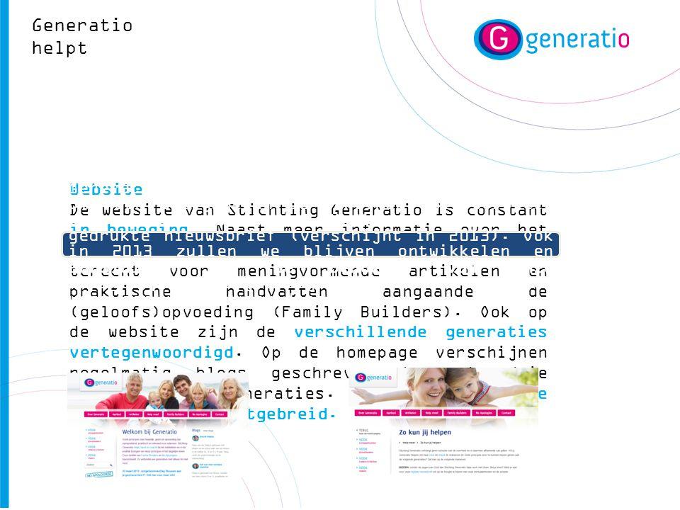 Website De website van Stichting Generatio is constant in beweging. Naast meer informatie over het werk en aanbod van Generatio, kan men er terecht vo