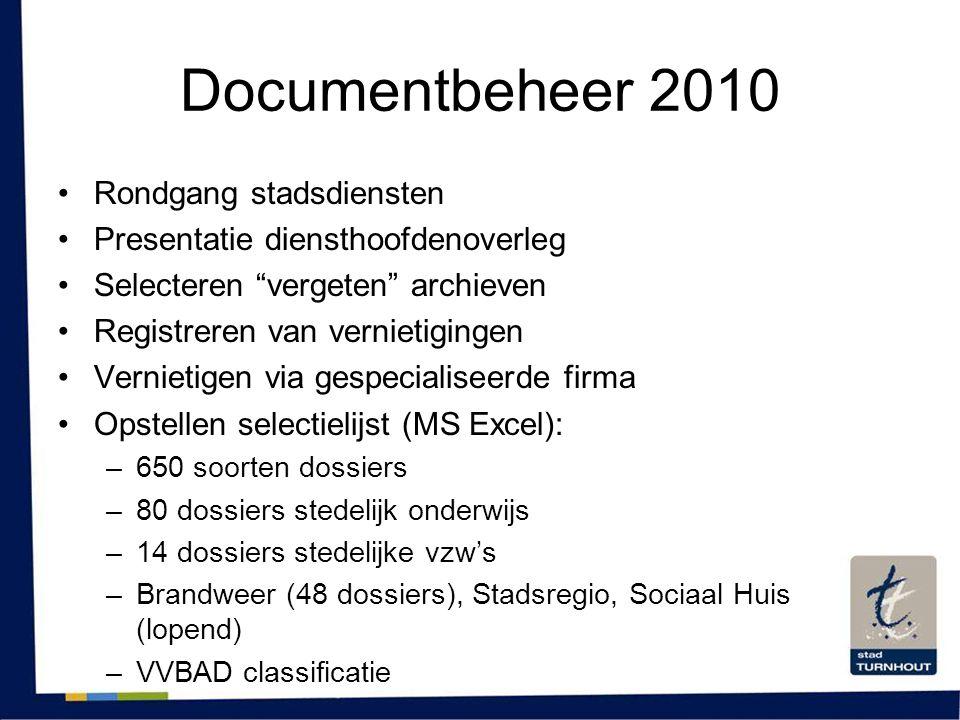 """Documentbeheer 2010 •Rondgang stadsdiensten •Presentatie diensthoofdenoverleg •Selecteren """"vergeten"""" archieven •Registreren van vernietigingen •Vernie"""