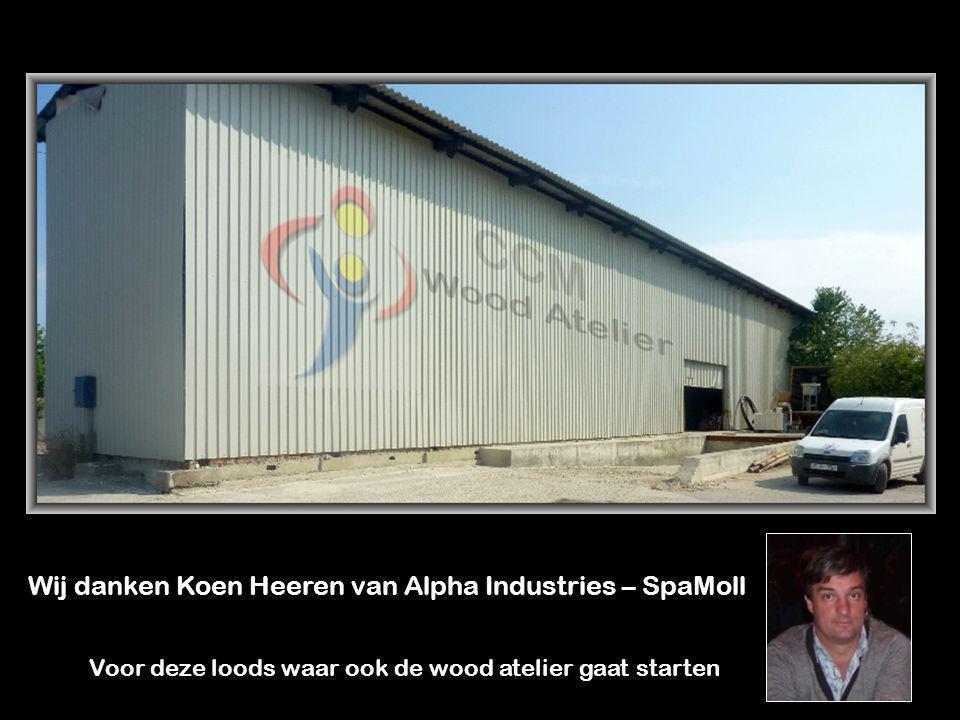 Wij danken Koen Heeren van Alpha Industries – SpaMoll Voor deze loods waar ook de wood atelier gaat starten