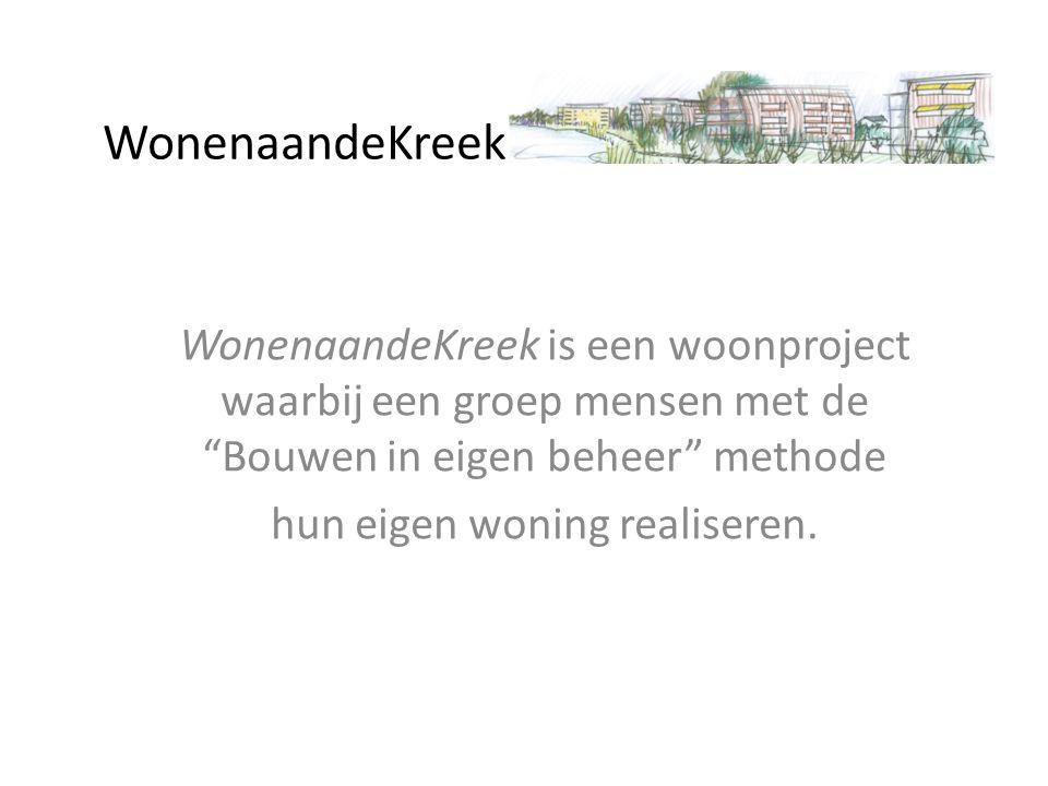 WonenaandeKreek Van idee tot start • Oud-Beijerland wil in Poortwijk 3 CPO- appartementen realiseren • In 2012 wordt gestart met een serie informatiebijeenkomsten • In 2013 wordt wederom een aantal bijeenkomsten georganiseerd • Het wachten is op een initiatief van de vele belangstellenden