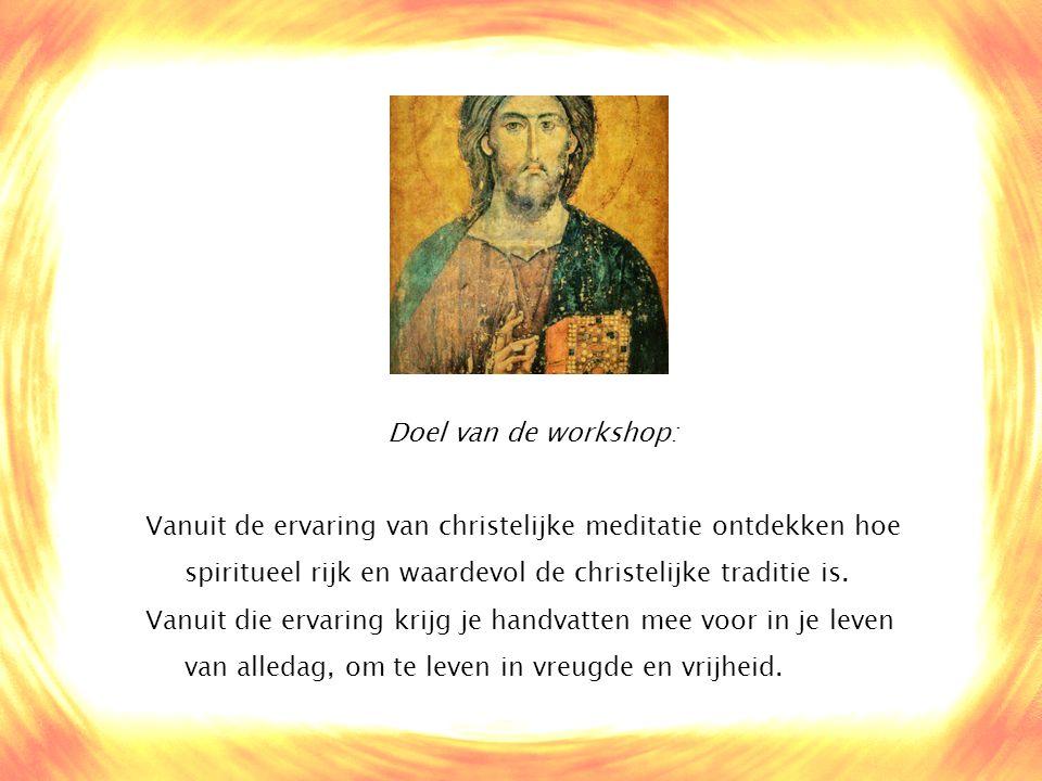Doel van de workshop: Vanuit de ervaring van christelijke meditatie ontdekken hoe spiritueel rijk en waardevol de christelijke traditie is. Vanuit die