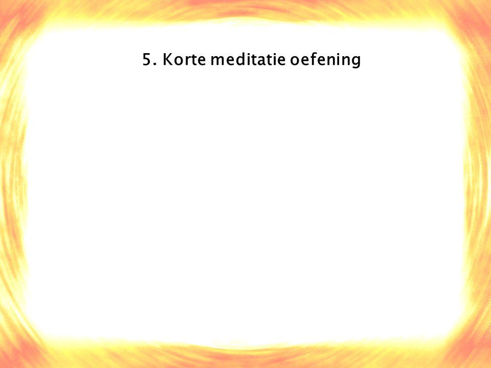 5. Korte meditatie oefening