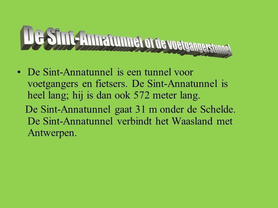 •De Sint-Annatunnel is een tunnel voor voetgangers en fietsers. De Sint-Annatunnel is heel lang; hij is dan ook 572 meter lang. De Sint-Annatunnel gaa