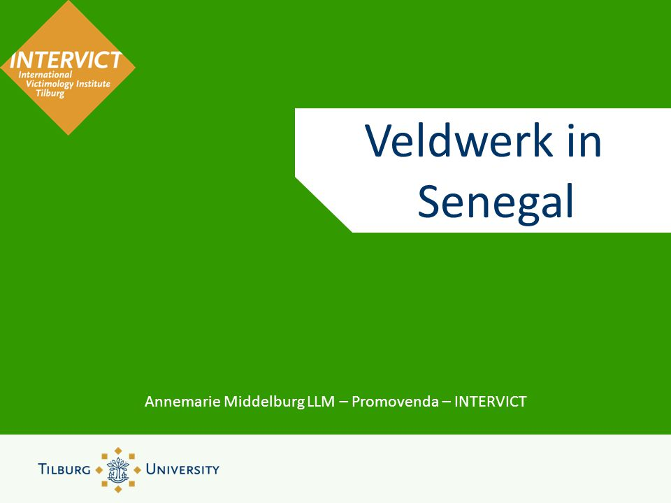 Introductie • Master International Human Rights Law • Research Master in Law • Promotieonderzoek bij INTERVICT • Onderwerp: vrouwenbesnijdenis vanuit een mensenrechtenperspectief • Twee case studies: Senegal en Kenia • Senegal: September 2013 – Januari 2014 • Hoofdvraag: Wat is de doorwerking van het internationale mensenrechtenkader met betrekking tot vrouwenbesnijdenis in Senegal en Kenia?