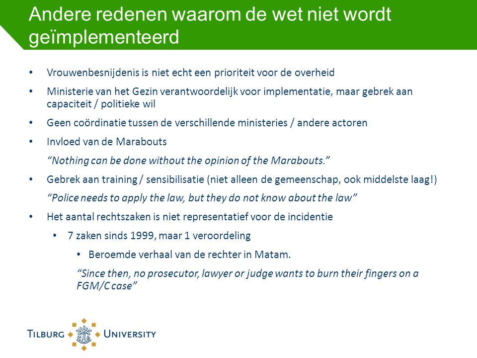 Andere redenen waarom de wet niet wordt geïmplementeerd • Vrouwenbesnijdenis is niet echt een prioriteit voor de overheid • Ministerie van het Gezin v