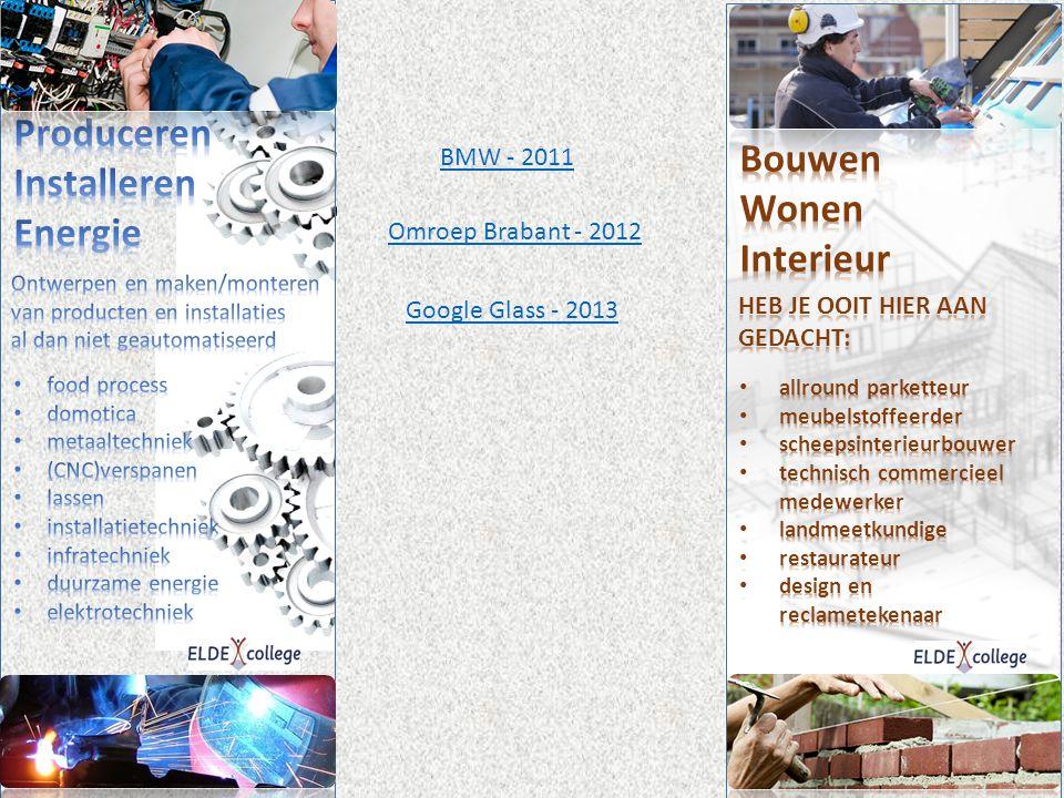 BMW - 2011 Omroep Brabant - 2012 Google Glass - 2013