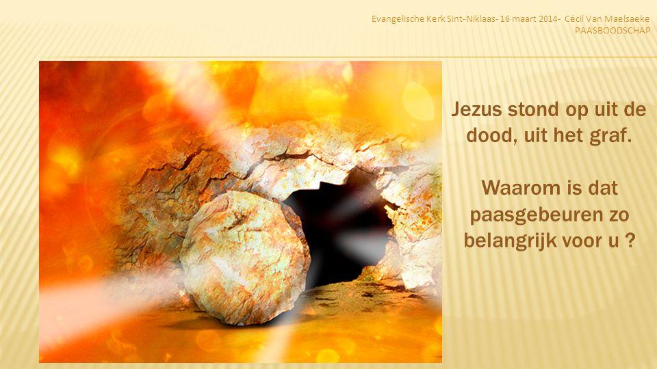 Evangelische Kerk Sint-Niklaas- 16 maart 2014- Cécil Van Maelsaeke PAASBOODSCHAP