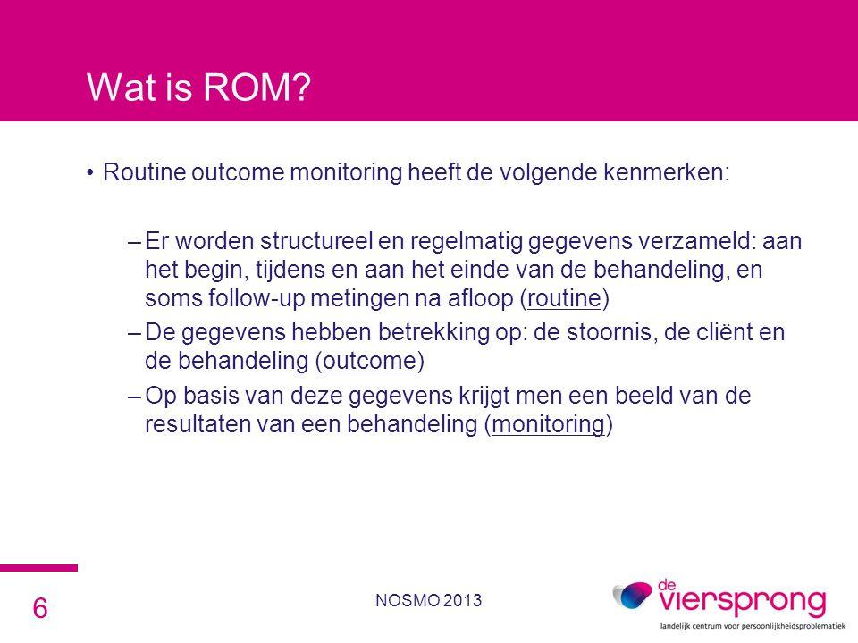 Wat is ROM? •Routine outcome monitoring heeft de volgende kenmerken: –Er worden structureel en regelmatig gegevens verzameld: aan het begin, tijdens e