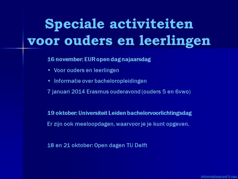 Speciale activiteiten voor ouders en leerlingen 16 november: EUR open dag najaarsdag • •Voor ouders en leerlingen • •Informatie over bacheloropleiding