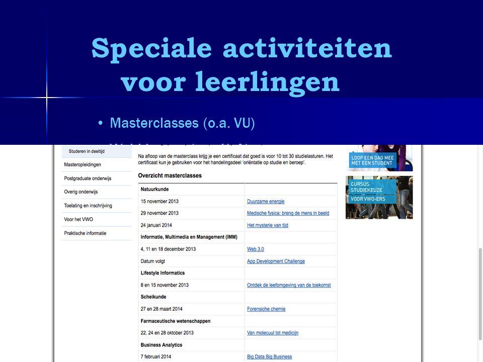 Speciale activiteiten voor leerlingen • •Masterclasses (o.a. VU) • •Webklassen (o.a. UvA) • •Online proefstuderen (Universiteit Leiden in het najaar e