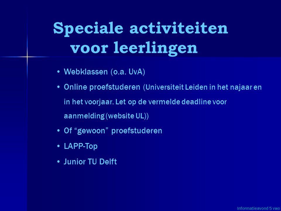 Speciale activiteiten voor leerlingen • •Webklassen (o.a. UvA) • •Online proefstuderen (Universiteit Leiden in het najaar en in het voorjaar. Let op d