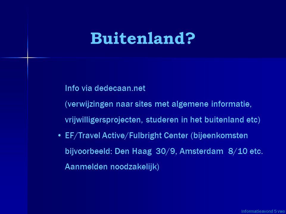 Buitenland? Info via dedecaan.net (verwijzingen naar sites met algemene informatie, vrijwilligersprojecten, studeren in het buitenland etc) • •EF/Trav