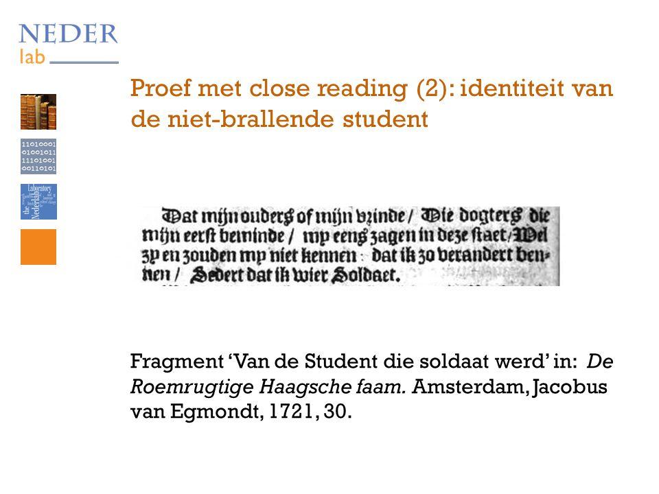 Proef met close reading (2): identiteit van de niet-brallende student Fragment 'Van de Student die soldaat werd' in: De Roemrugtige Haagsche faam.